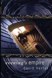 Evening's Empire