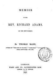 Memoir of the rev. Richard Adams, of the New forest
