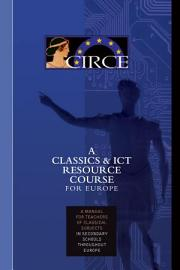CIRCE A CLASSICS   ICT RESOURCE COURSE FOR EUROPE A Manual For Teachers Of Classical Subjects In Secondary Schools Throughout Europe