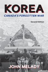 Korea: Canada's Forgotten War, Edition 2