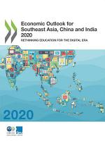 Economic Outlook for Southeast Asia  China and India 2020 Rethinking Education for the Digital Era PDF