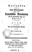 Cassandra oder einige Betrachtungen   ber die franz  sische Revolution und die gegenw  rtige Lage von Europa PDF