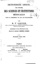 Dictionnaire annuel des progrès des sciencies et institutions médicales...: par M.P. Garnier