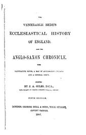 The Venerable Bede's Ecclesiastical History of England: Also the Anglo-Saxon Chronicle. With Illustrative Notes, a Map of Anglo-Saxon England and a General Index