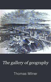 The Gallery of Geography: A Pictorial and Descriptive Tour of the World, Volume 2
