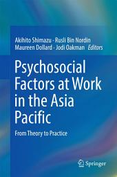 Psychosocial Factors at Work in the Asia Pacific: From Theory to Practice