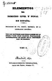 Elementos del derecho civil y penal de España: precedidos de una reseña historica de la legislación española, Volumen 2
