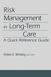 Risk Management in Long-Term Care: A Quick Reference Guide