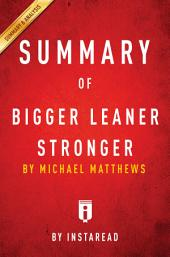 Bigger Leaner Stronger: by Michael Matthews | Summary & Analysis