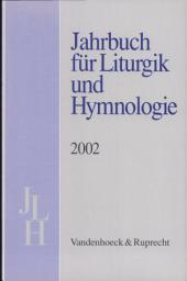 Jahrbuch Fur Liturgik Und Hymnologie 2002: Band 2002