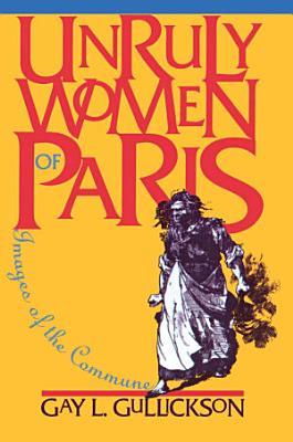 Unruly Women of Paris PDF
