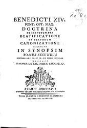 Benedicto XIV Pont. Opt. Max. Doctrinam De servorum dei beatificatione et beatorum canonizatione redactam in synopsim: Volume 2