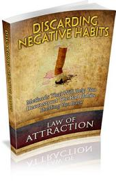 Law Of Attraction: Discarding Negative Habits