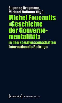 Michel Foucaults   Geschichte der Gouvernementalit  t   in den Sozialwissenschaften PDF