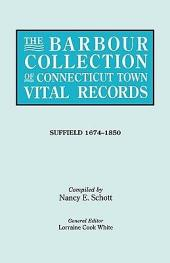 The Barbour Collection of Connecticut Town Vital Records: Suffield 1674-1850