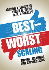 Best-Worst Scaling: Theory, Methods and Applications