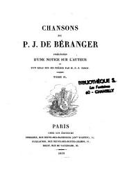 Chansons de P. J. de Béranger: Précédées d'une notice sur l'auteur et d'un essai sur ses poésies par M. P. F. Tissot