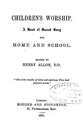 Children's Worship: A Book of Sacred Song for Home and School