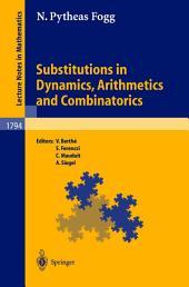 Substitutions in Dynamics, Arithmetics and Combinatorics