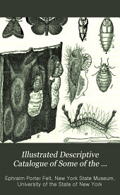 Illustrated Descriptive Catalogue of Some of the More Important Injurious and Beneficial Insects of New York State