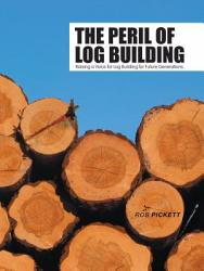 The Peril of Log Building PDF