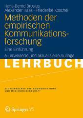 Methoden der empirischen Kommunikationsforschung: Eine Einführung, Ausgabe 6