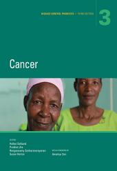 Disease Control Priorities, Third Edition (Volume 3): Cancer, Edition 3