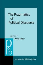 The Pragmatics of Political Discourse: Explorations across cultures