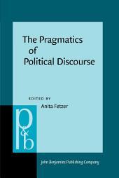 The Pragmatics of Political Discourse: Explorations across cultures