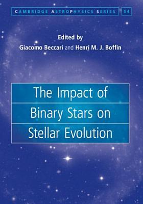 The Impact of Binary Stars on Stellar Evolution PDF