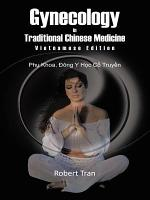 Gynecology in Traditional Chinese Medicine   Vietnamese Edition PDF