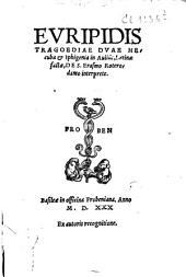 Evripidis Tragoediae dvae Hecuba & Iphigenia in Aulide, Latinæ factæ