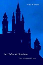 Les Ailes du Bonheur - Livre I: Le Royaume des Vents