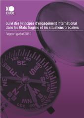 Conflits et fragilité Suivi des Principes pour l'engagement international dans les États fragiles et les situations précaires Rapport global: Rapport global