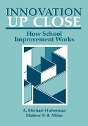 Innovation Up Close: How School Improvement Works