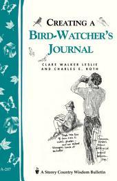 Creating a Bird-Watcher's Journal: Storey's Country Wisdom Bulletin A-207
