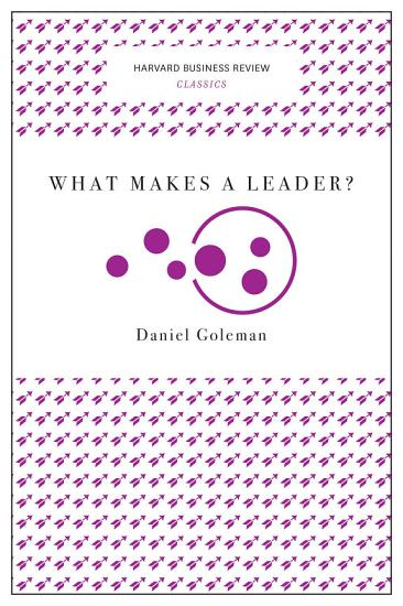 What Makes a Leader   Harvard Business Review Classics  PDF