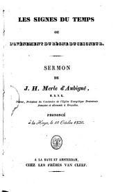 Les signes du temps ou l'avènement du règne Seigneur: sermon prononcé à La Haye le 10 octobre 1830