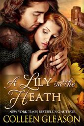 A Lily on the Heath: The Medieval Herb Garden Series: Book 4