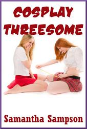 Cosplay Threesome: An FFM Ménage a Trois Story