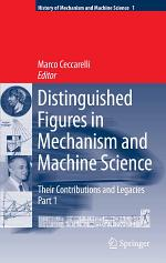 Distinguished Figures in Mechanism and Machine Science: Their Contributions and Legacies