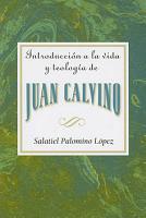 Introduccion a la vida y teologia de Juan Calvino AETH PDF