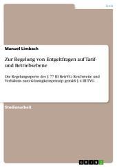 Zur Regelung von Entgeltfragen auf Tarif- und Betriebsebene: Die Regelungssperre des § 77 III BetrVG: Reichweite und Verhältnis zum Günstigkeitsprinzip gemäß § 4 III TVG