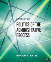 Politics of the Administrative Process: Edition 6