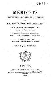 Mémoires historiques, politiques et littéraires sur le royaume de Naples: Volume4