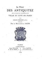 La fleur des antiquitez, singularités, & excellences de ... Paris. Auec la généalogie duroy Francoys premier [by G.Corrozet]. publ. par le bibliophile Jacob