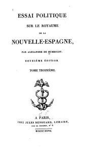 Essai politique sur le royaume de la Nouvelle-Espagne: Volumes3à4