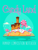 Candy Land Primary Composition Notebook PDF