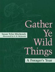 Gather Ye Wild Things Book PDF