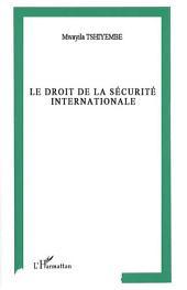 Le droit de la sécurité internationale